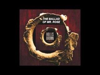 "Hollis Brown - ""The Ballad of Mr. Rose"""