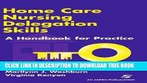 [READ] EBOOK Home Care Nursing Delegation Skills: A Handbook for Practice ONLINE COLLECTION