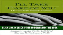 [READ] EBOOK I ll Take Care of You: A Practical Guide for Family Caregivers ONLINE COLLECTION