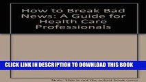 [READ] EBOOK How to Break Bad News: A Guide for Health Care Professionals ONLINE COLLECTION