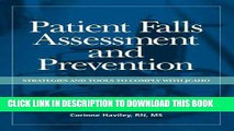 [FREE] EBOOK Patient Falls Assessment And Prevention: Strategies And Tools to Comply With JCAHO