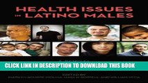 Ebook Health Issues in Latino Males: A Social and Structural Approach (Critical Issues in Health