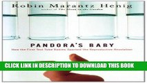 Ebook Pandora s Baby: How the First Test Tube Babies Sparked the Reproductive Revolution Free