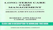 [READ] EBOOK Long-Term Care Case Management: Design and Evaluation BEST COLLECTION