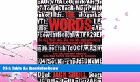 READ book  The Words: The Sartre Screenplay: The Life, Loves and Times of Jean-Paul Sartre and