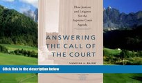 Big Deals  Answering the Call of the Court: How Justices and Litigants Set the Supreme Court