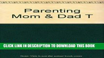 [FREE] EBOOK Parenting Mom and Dad: A Caring Guide for the Grown-Up Children of Aging Parents BEST