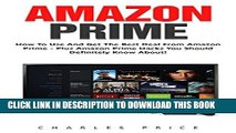 [PDF] Amazon Prime: How To Use and Get The Best Deal From Amazon Prime - Plus Amazon Prime Hacks