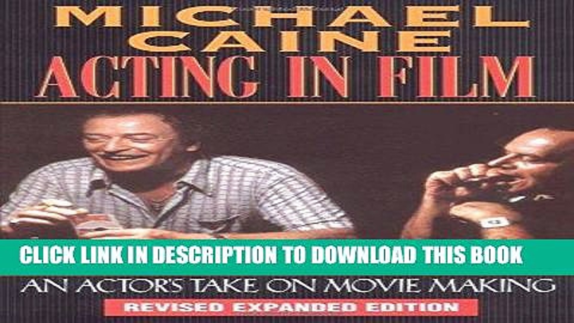 Ebook Michael Caine - Acting in Film: An Actor s Take on Movie Making (The Applause Acting Series)