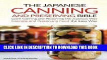[New] PDF The Japanese Canning and Preserving Bible: Learn Canning and Preserving the Japanese Way