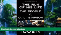 Books to Read  The Run of His Life: The People v. O. J. Simpson  Full Ebooks Most Wanted