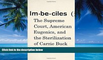 Books to Read  Imbeciles: The Supreme Court, American Eugenics, and the Sterilization of Carrie