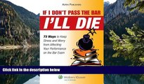 Deals in Books  If I Don t Pass the Bar I ll Die: 73 Ways to Keep Stress and Worry from Affecting