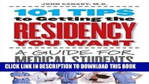 Best Seller 101 Tips to Getting the Residency You Want: A Guide for Medical Students Free Read