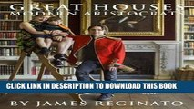 [PDF] Great Houses, Modern Aristocrats Full Collection