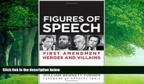 Books to Read  Figures of Speech: First Amendment Heroes and Villains  Full Ebooks Most Wanted