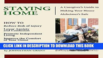 [FREE] EBOOK Staying Home: A Caregiver s Guide to Making Your House Alzheimer s Safe ONLINE