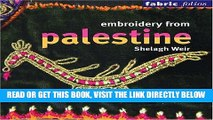[READ] EBOOK Embroidery from Palestine (Fabric Folios) BEST COLLECTION