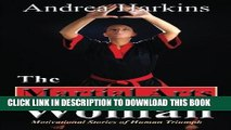 [PDF] The Martial Arts Woman: Motivational Stories of Human Triumph Popular Collection