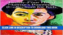 [FREE] EBOOK Twenty-Four Henri Matisse s Paintings (Collection) for Kids ONLINE COLLECTION