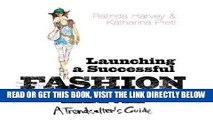 [FREE] EBOOK Launching a Successful Fashion Line: A Trendsetters Guide ONLINE COLLECTION