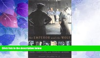 FREE DOWNLOAD  The Emperor and the Wolf: The Lives and Films of Akira Kurosawa and Toshiro