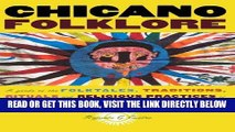 [FREE] EBOOK Chicano Folklore: A Guide to the Folktales, Traditions, Rituals and Religious
