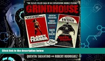 FREE DOWNLOAD  Grindhouse: The Sleaze-filled Saga of an Exploitation Double Feature  FREE BOOOK