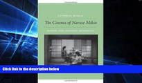 FREE PDF  The Cinema of Naruse Mikio: Women and Japanese Modernity  FREE BOOOK ONLINE