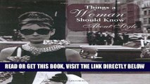 [FREE] EBOOK Things a Woman Should Know About Style (Things A Woman Should Know Series) ONLINE