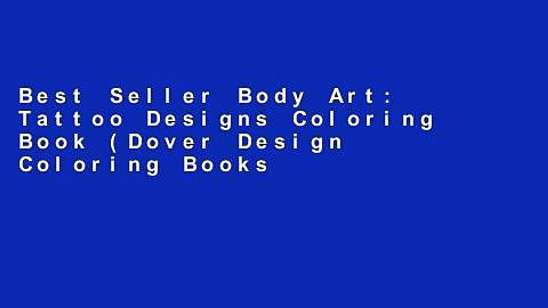Best Seller Body Art: Tattoo Designs Coloring Book (Dover Design Coloring  Books) Free Read