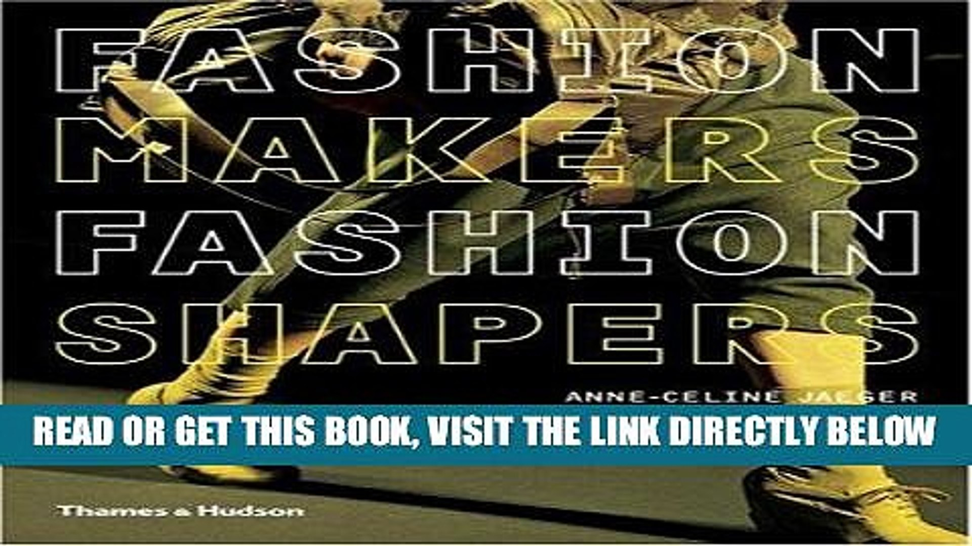 [READ] EBOOK Fashion Makers, Fashion Shapers: The Essential Guide to Fashion by Those in the Know
