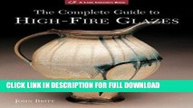 Best Seller The Complete Guide to High-Fire Glazes: Glazing   Firing at Cone 10 (A Lark Ceramics