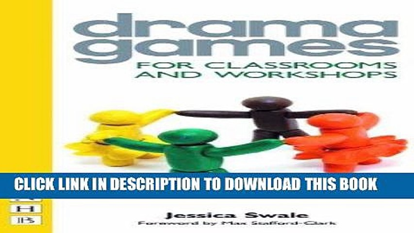 Drama Games for Classrooms and Workshops (NHB Drama Games)
