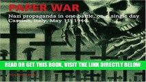[FREE] EBOOK Paper War: Nazi Propaganda in One Battle, on a Single Day, Cassino, Italy, May 11,
