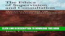 [FREE] EBOOK Ethics of Supervision and Consultation: Practical Guidance for Mental Health