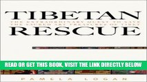 [READ] EBOOK Tibetan Rescue: The Extraordinary Quest to Save the Sacred Art Treasures of Tibet