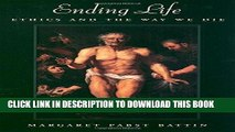 [READ] EBOOK Ending Life: Ethics and the Way We Die ONLINE COLLECTION