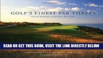 [READ] EBOOK Golf s Finest Par Threes: The Art and Science of the One-Shot Hole ONLINE COLLECTION
