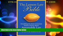 Big Deals  The Lemon Law Bible: Everything the Smart Consumer Needs to Know About Automobile Law