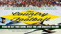 [Read] Ebook The Country of Football: Politics, Popular Culture,  and the Beautiful Game in Brazil