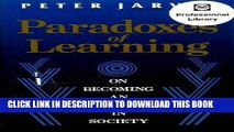 [Free Read] Paradoxes of Learning: On Becoming an Individual in Society (Jossey Bass Higher and
