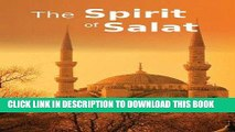 Read Now The Spirit of Salat: Islamic Books on the Quran, the Hadith and the Prophet Muhammad PDF