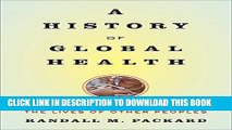 [FREE] EBOOK A History of Global Health: Interventions into the Lives of Other Peoples ONLINE