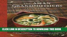 [New] Ebook The Asian Grandmothers Cookbook: Home Cooking from Asian American Kitchens Free Online