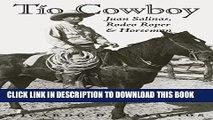 Read Now Tío Cowboy: Juan Salinas, Rodeo Roper and Horseman (Fronteras Series, sponsored by Texas