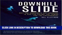 Ebook Downhill Slide: Why the Corporate Ski Industry is Bad for Skiing, Ski Towns, and the