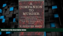 Must Have PDF  A companion to murder;: A dictionary of death by poison, death by shooting, death
