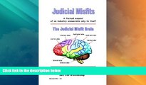 Big Deals  Judicial Misfits: A Factual Expose of an Industry Answerable Only to Itself  Full Read