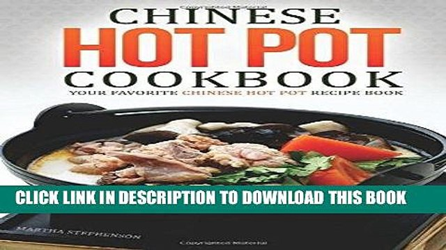 [New] Ebook Chinese Hot Pot Cookbook - Your Favorite Chinese Hot Pot Recipe Book: No Other Chinese